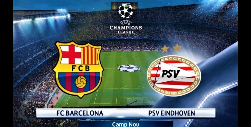 Champions League Barcelona vs PSV Eindhoven 18/09/2018